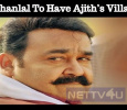 Mohanlal To Have Ajith's Villain! Tamil News