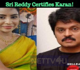 Sri Reddy Certifies Karan!