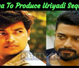 Suriya To Produce The Sequel To Uriyadi!
