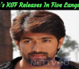 Yash's KGF Releases In Five Languages! Tamil News