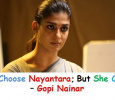 I Didn't Choose Nayantara; But She Chose Me – Gopi Nainar