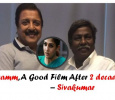 Sivakumar Praises Gopi Nainar For Making Aramm! Tamil News