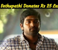 Vijay Sethupathi Supplies Rs 25 Lakhs Worth Relief Goods To Gaja Victims! Tamil News