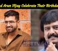 Vivek And Arun Vijay Celebrate Their Birthday Today! Tamil News