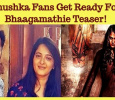 Anushka Fans Get Ready For Bhaagamathie Teaser!