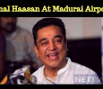 Kamal's Interview At Madurai Airport!