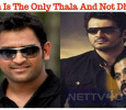 Ajith Is The Only Thala And Not Dhoni – Who Says This? Tamil News