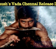 Dhanush's Vada Chennai Released Date Confirmed? Tamil News