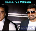 It Is Kamal Vs Vikram! Tamil News