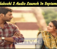 Sandakozhi 2 Audio Launch In September And Movie Release In October! Tamil News