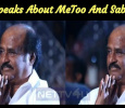 Rajini Speaks About MeToo And Sabarimala!