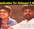 A Complication For Kalavani 2 Movie! Tamil News