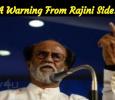 A Warning From Rajini Side! Tamil News