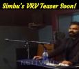 Simbu's VRV Teaser Soon! Tamil News