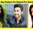 Is It Sai Pallavi Or Rakul For Suriya? Tamil News
