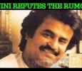 Rajini Refutes The Rumors!