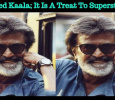 I Watched Kaala; It Is A Treat To Superstar Fans – Who Said This? Tamil News
