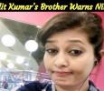 Lalit Kumar's Brother Warns Nilani!