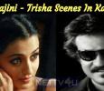 Rajini - Trisha Scenes In Kasi!
