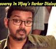 Controversy In Vijay's Sarkar Dialogue? Tamil News