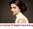 Deepika's Home Under Police Protection!