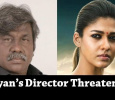 Nayan's Director Threatened!