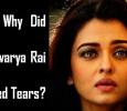 Paparazzi Made Aishwarya Rai Cry!