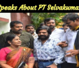 TR Speaks Highly About PT Selvakumar! Tamil News