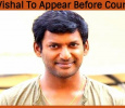 Vishal To Appear Before Court Tomorrow! Tamil News