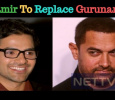 Will Aamir Khan Replace Gurunandan?