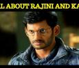 Vishal's Stunning Statement About Rajini And Kamal's Political Entry!