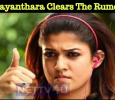 Nayanthara Clears The Rumors! Tamil News