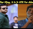 After Vijay, It Is Jr NTR For Atlee? Tamil News