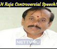 H Raja Controversial Speech!