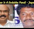 Karunas Is A Lodukku Pandi - Jayakumar