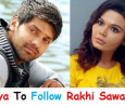 Arya Follows Rakhi Sawant!