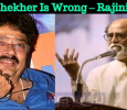 S Ve Shekher Is Wrong – Rajinikanth