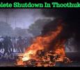 Complete Shutdown In Thoothukudi! Tamil News