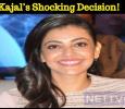 Kajal's Shocking Decision!