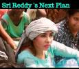 Sri Reddy's Next Big Plan! Telugu News