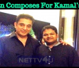 Ghibran Started Composing For Kamal's Next!