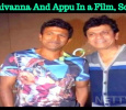 Shivanna And Appu To Share The Screen Space Soon! Kannada News