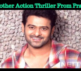 Yet Another Action Thriller From Prabhas! Telugu News