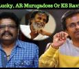 Who Is Lucky, AR Murugadoss Or KS Ravikumar?