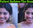 Sai Pallavi Refutes The Rumors! Tamil News