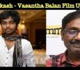 GV Prakash - Vasantha Balan Movie Shooting Updates!