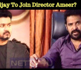 Vijay To Join Director Ameer? Tamil News