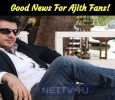 Good News For Ajith Fans!