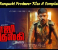 Raja Ranguski Producer Files A Complaint!