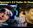 Superstar's 2.0 Trailer On Diwali! Tamil News
